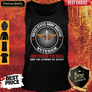 United States Army Aviation Veteran God Favors The Bold And The Strong Of Heart Tank Top