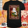 Westie That's What I Do I Read Books I Drink Wine And I Know Things Shirt