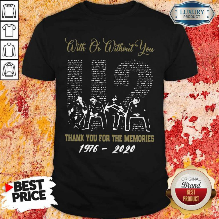 With Or Without You U2 Thank You For The Memories 1976 2020 Shirt