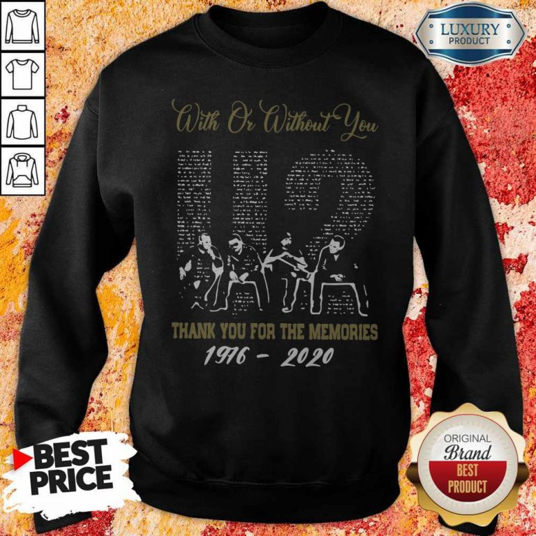 With Or Without You U2 Thank You For The Memories 1976 2020 Sweatshirt