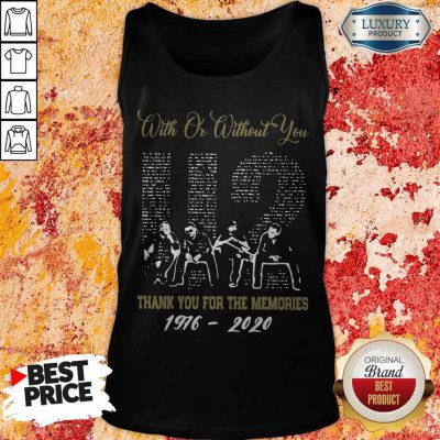 With Or Without You U2 Thank You For The Memories 1976 2020 Tank Top