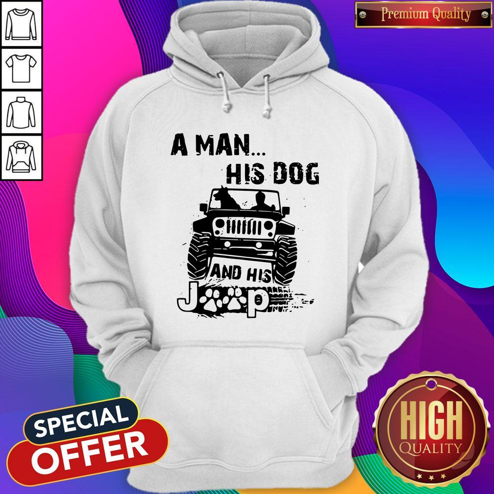 Awesome A Man His Dog And His Jeep Hoodie