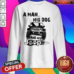 Awesome A Man His Dog And His Jeep Sweatshirt