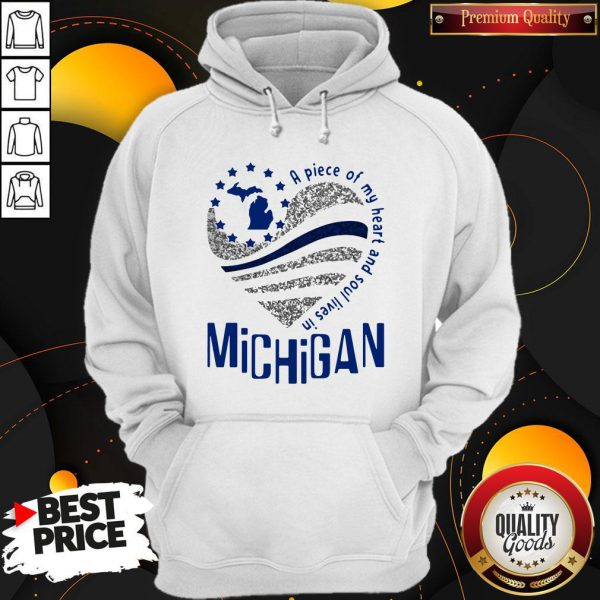 Awesome A Piece Of My Heart And Soul Lives In Michigan Hoodie