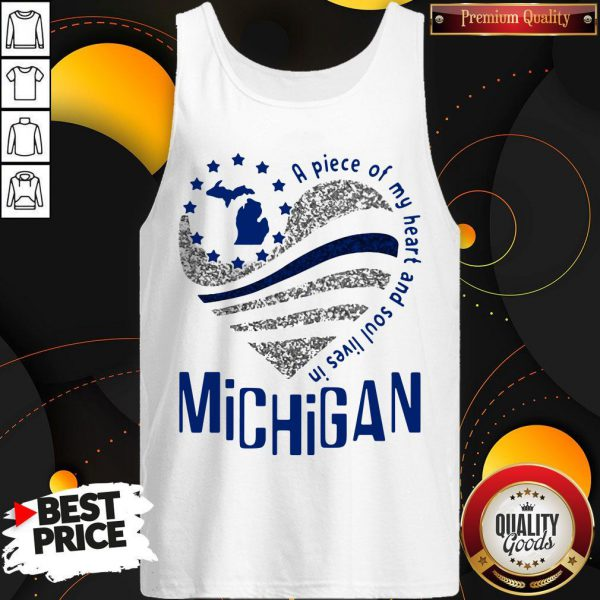 Awesome A Piece Of My Heart And Soul Lives In Michigan Tank Top