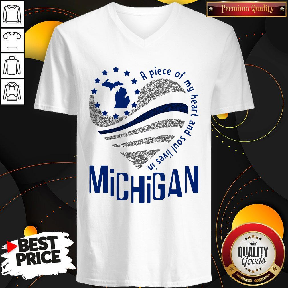 Awesome A Piece Of My Heart And Soul Lives In Michigan V-neck
