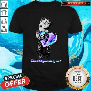 Awesome Baby Groot Don't Let Your Story End Shirt