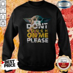 Baby Yoda Don't Cough On Me Please Star Wars Sweatshirt