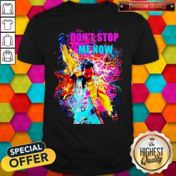 Colorful Freddie Mercury Don't Stop Me Now Shirt