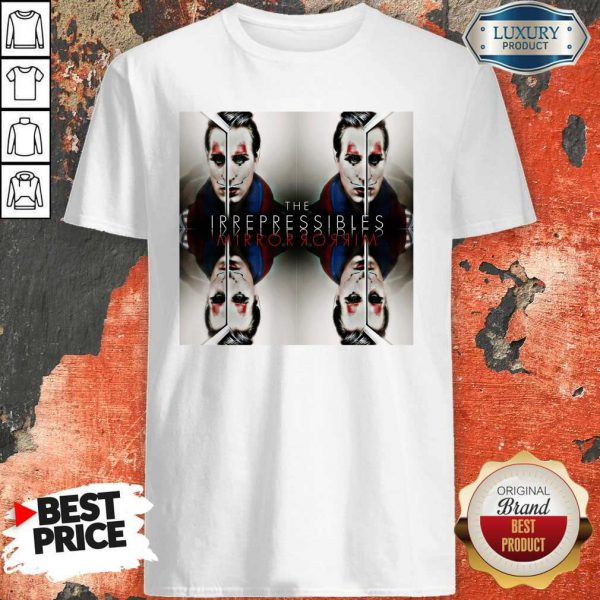 Funny In This Shirt The Irrepressibles Shirt