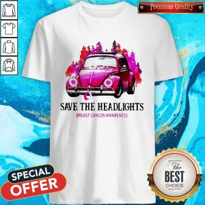 Funny Save The Headlights Breast Cancer Awareness Shirt
