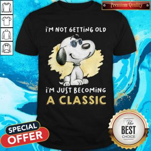 Funny Snoopy I'm Not Getting Old I'm Just Becoming A Shirt