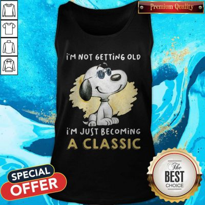 Funny Snoopy I'm Not Getting Old I'm Just Becoming A Tank Top
