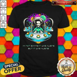 Giorgio A.Tsoukalos I'm Not Saying It Was Aliens But It Was Aliens Shirt