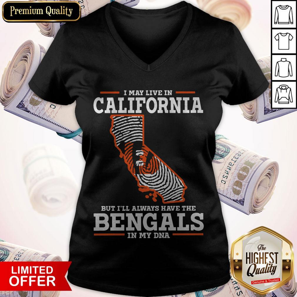I May Live In California But I'll Always Have The Bengals In My DNA V-neck