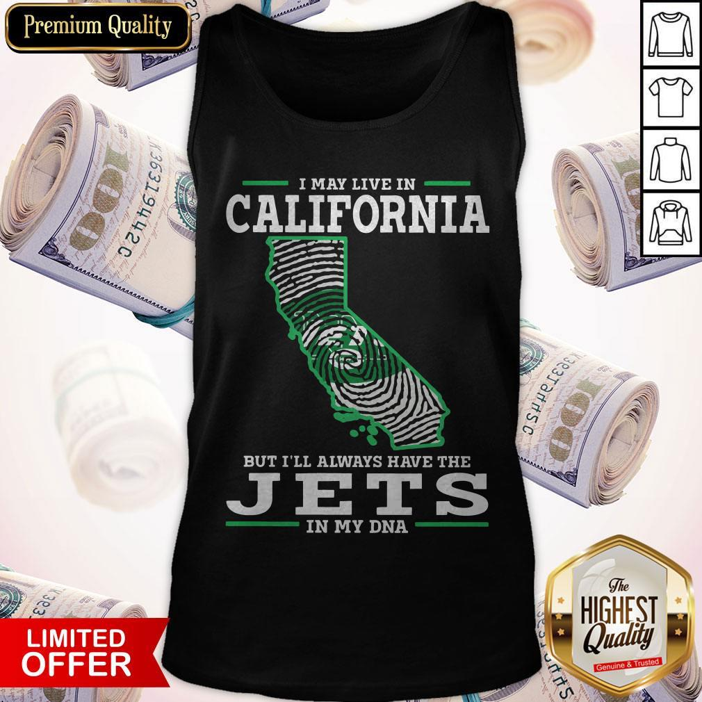 I May Live In California But I'll Always Have The Jets In My DNA Tank Top