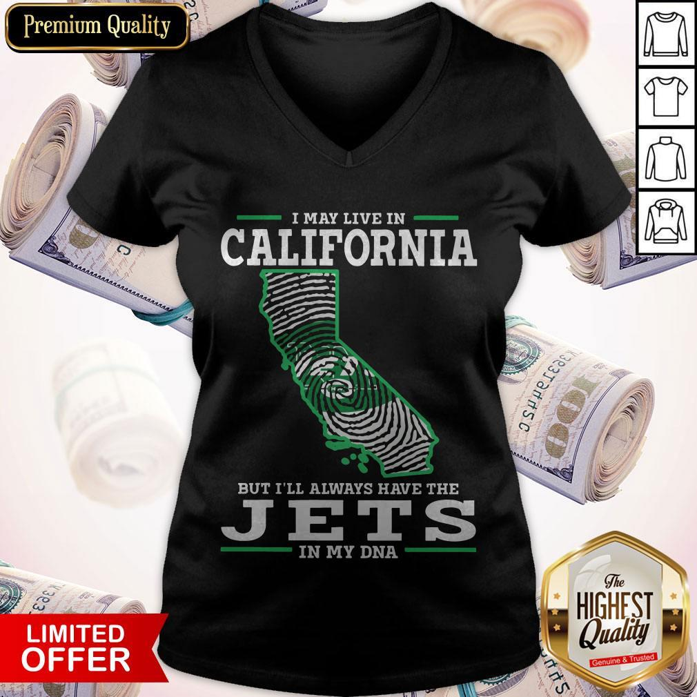 I May Live In California But I'll Always Have The Jets In My DNA V-neck