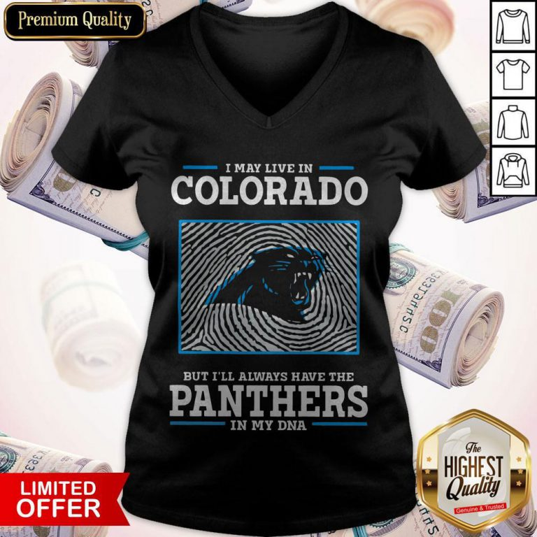 I May Live In Colorado But I'll Always Have The Panthers In My DNA V-neck