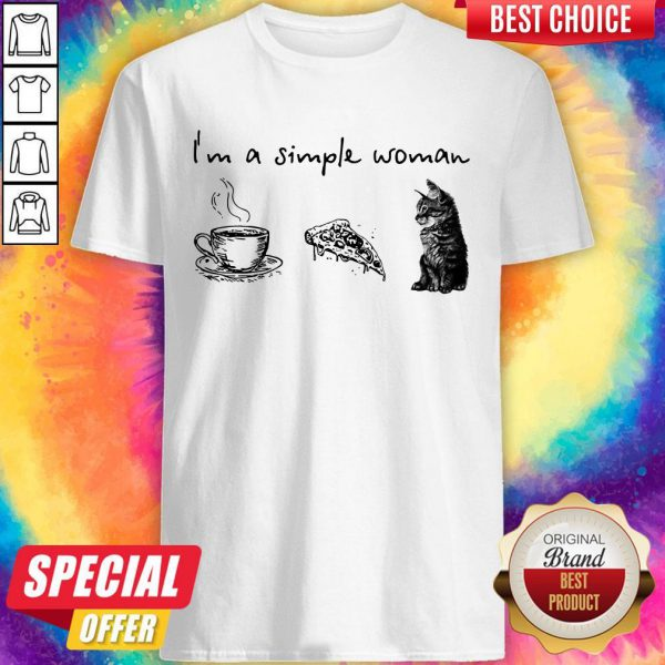 Nice I'm A Simple Woman Coffee Pizza Cat Shirt