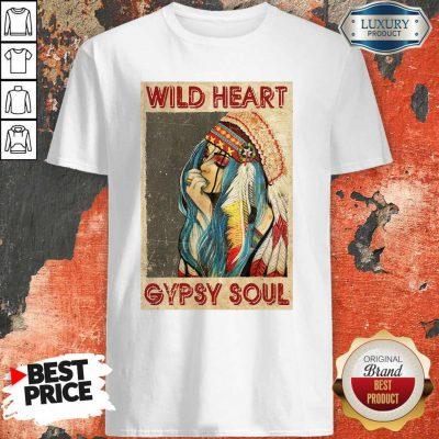 Nice Wild Heart Gypsy Soul Shirt