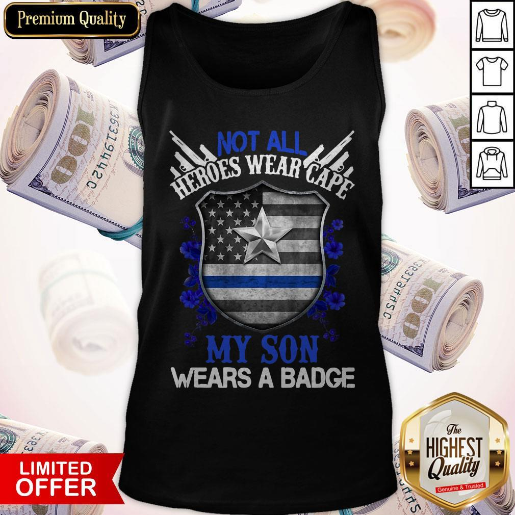 Not All Heroes Wear Cape My Son Wears A Badge American Flag Tank Top