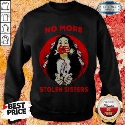 Official Native Americans No More Stolen Sisters Sweatshirt