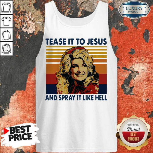 Pretty Tease It To Jesus And Spray It To Hell Vintage Tank Top