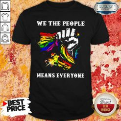 Pretty We The People Means Everyone Hand LGBT Flag Shirt