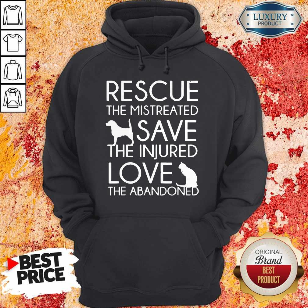 Rescue The Mistreated Save The Injured Love The Abandoned Hoodie