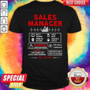 Sales Manager Multi Tasking Problem Solving Like Beer Requires Coffee Warning Sarcasm Inside Organic Shirt
