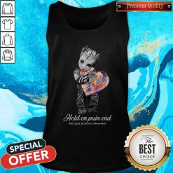 Top Groot Hold On Pain End Multiple Sclerosis Awareness Tank Top