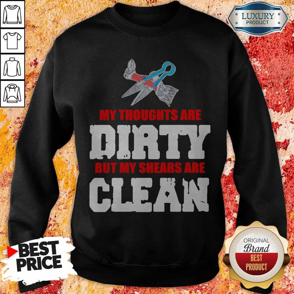 Top My Thoughts Are Dirty But My Shears Are Clean Sweatshirt