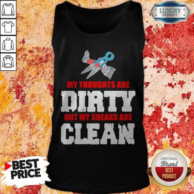 Top My Thoughts Are Dirty But My Shears Are Clean Tank Top