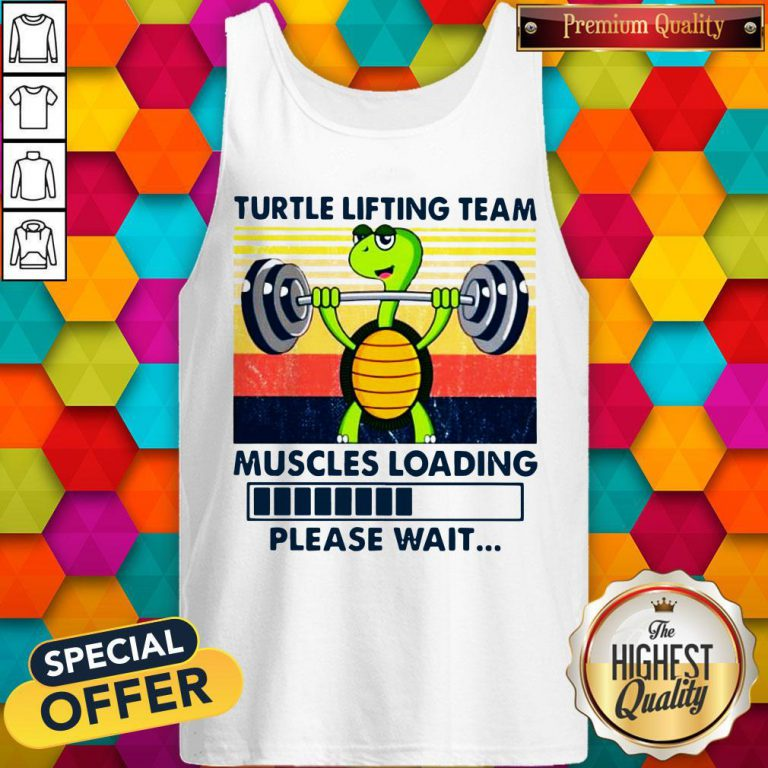 Turtle Lifting Team Muscles Loading Please Wait Tank Top