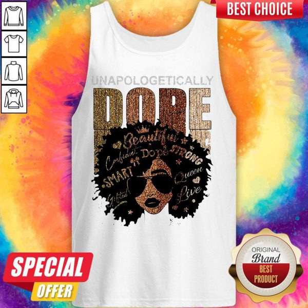 Unapologetically Dope Black Pride Melanin African American Tank Top