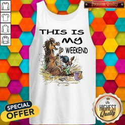 funny this is my weekend horse bath tank top