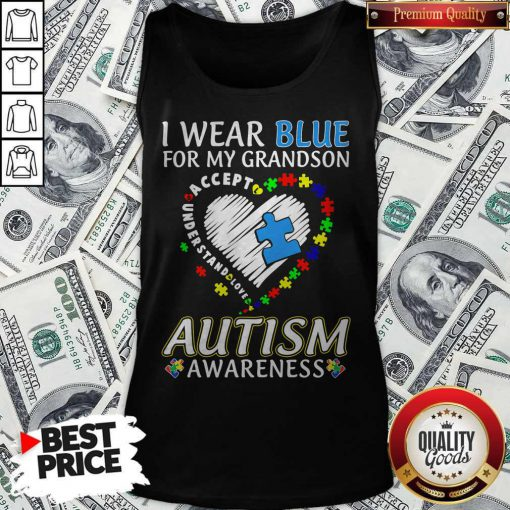 i wear blue for my grandson autism awareness accept understand love tank top