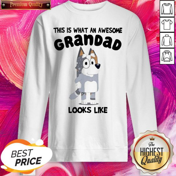 Official This Is What An Awesome Grandpa Bandit Heeler Looks Like Sweatshirt