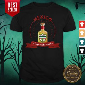 Mexico Tequila Day Of The Dead Shirt