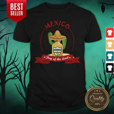 Day Of The Dead Tequila Mexican Holiday Shirt