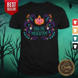 Dia De Los Muertos Mexico Holiday Shirt