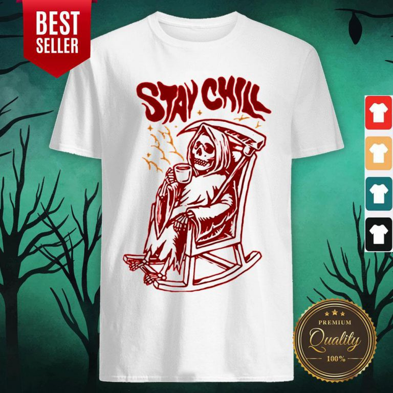 awesome stay chill death drink coffee halloween shirt