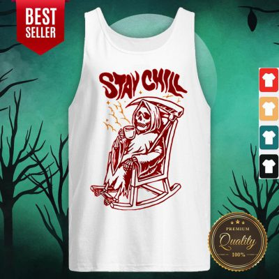 awesome stay chill death drink coffee halloween tank top