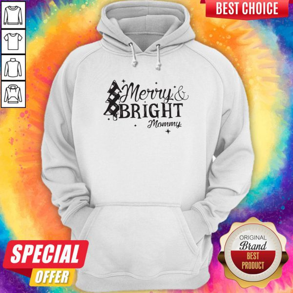 Pretty Merry And Bright Mommy Christmas Hoodie