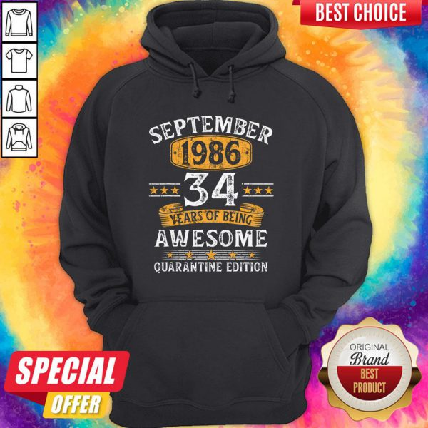 September 1986 34 Years Of Being Awesome Quarantine Edition Hoodie