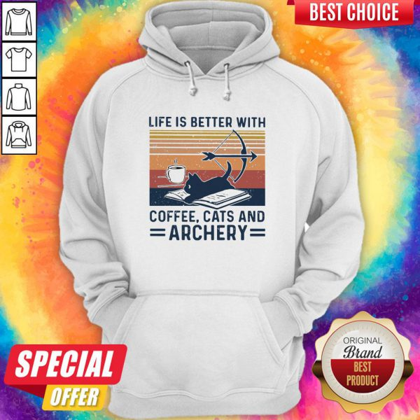 Life Is Better With Coffee Cats And Archery Vintage Retro Hoodie
