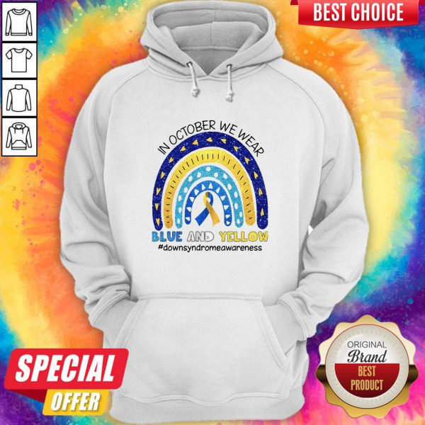 In October We Wear Blue And Yellow Downsyndrwareness Hoodie