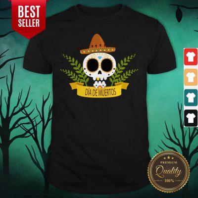 Sugar Skull Dia De Muertos Day Dead Shirt