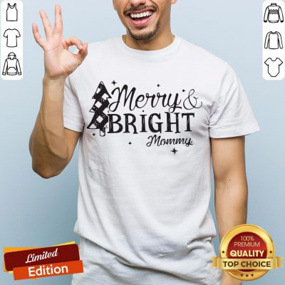 Pretty Merry And Bright Mommy Christmas Shirt