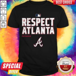 Good Respect Atlanta Braves Postseason Shirt